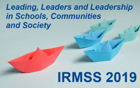 IRMSS 2019: Leading, Leaders & Leadership in Schools, Communities & Society