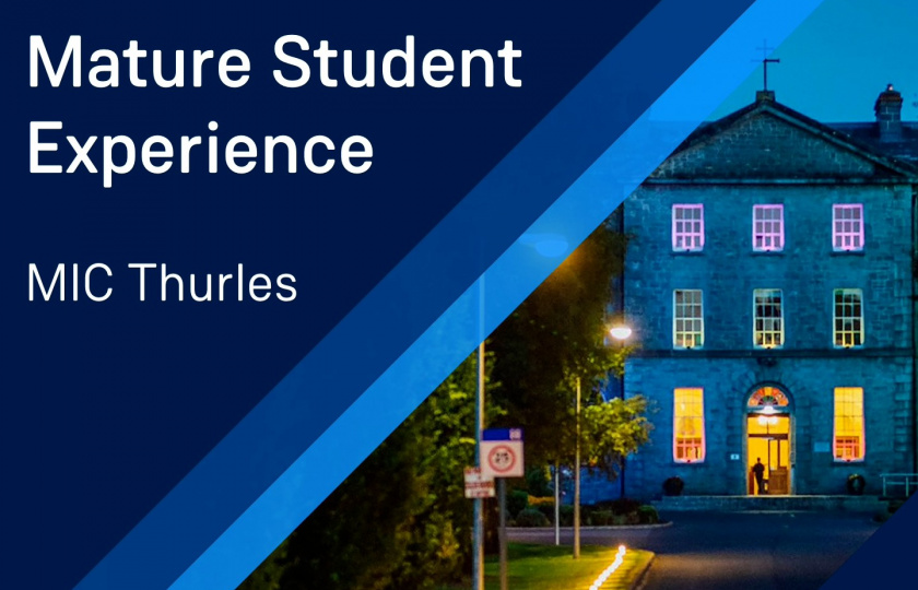 Slide showing the MIC Thurles building and text titled Mature Student Experience